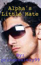 Alpha's Little Mate by Lex1405