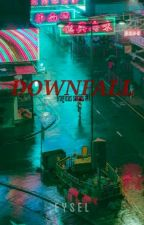 Downfall [REVISING] by AymEyselll