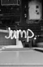 Jump (COMPLETED) by EmilyLAPain