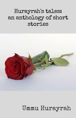 Hurayrah's tales: an anthology of short stories by ummuhurayrah