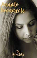 Amando Novamente (Romance Lésbico) by ZoraLoka