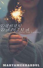 DUHUN DAMINA... Maganin mai kwadayi by MaryamerhAbdul