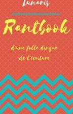 Rantbook d'une folle dingue de l'écriture by Lunaris666