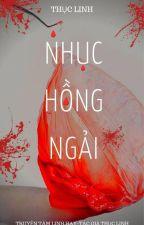 NHỤC HỒNG NGẢI by Thuclinh1811