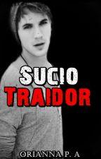 Sucio Traidor (Revenge #2).© by OriLigthwood