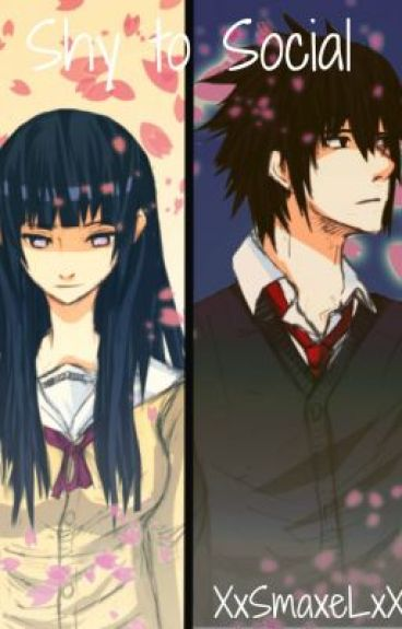 Shy to Social (Hyuuga & Uchiha Love Story!) COMPLETED
