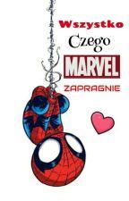 Wszystko Czego Marvel Zapragnie by MarvelFanEver