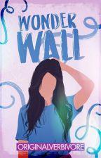 Wonderwall ✔ by originalverbivore