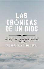 Las crónicas de un dios by Gamaliel_V
