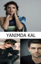 Yanımda Kal by PatatesQueen99