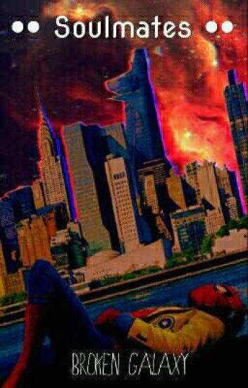 Soulmates | Peter Parker x Reader Oneshots - Galaxy - Wattpad