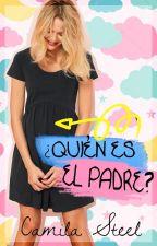 ¡¿Quién es el padre?! by CamilaSteel