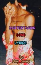 XXXTENTACION Songs Lyrics by Hay_beary