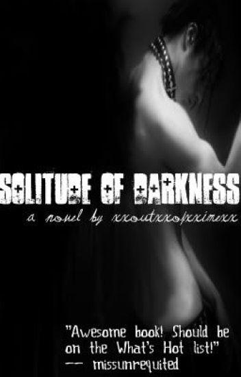 Solitude of Darkness (Book One: The Darkest Hours)