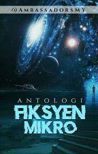 Antologi Fiksyen Mikro by AmbassadorsMY