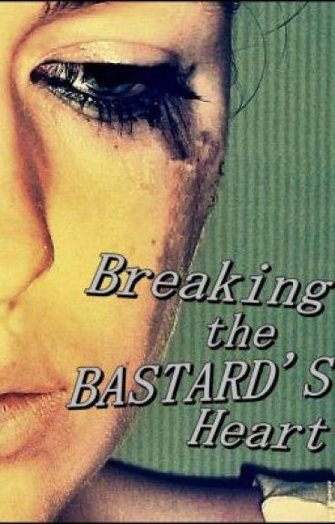 Breaking The Bastard's Heart [PG13]