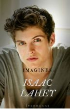 Isaac Lahey x Reader by Ivanna001
