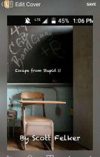 Escape from Stupid U by ScottyFelker