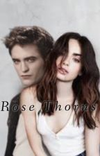 • Rose Thorns • Edward Cullen Love Story by Lauren_Quintil