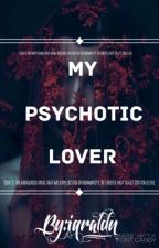 My Psychotic Lover by iqra_ldn
