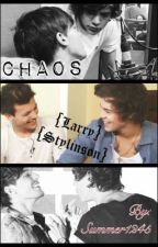 Chaos {Larry Stylinson FanFic} by Summer1245