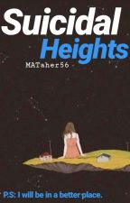 Suicidal Heights ✔ by MATaher56
