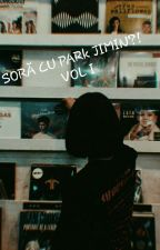 Sora cu Park Jimin?!vol1 (FINALIZAT) by my_kokie_
