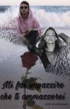 | Mi Fai Impazzire Che Ti Ammazzerei | Carmen e Irama  by Giorgiaxx7