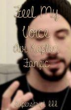 Feel My Voice (Avi Kaplan Fanfiction) by SuperscriptIII