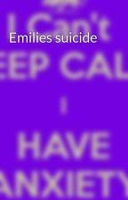 Emilies suicide by kill_joy