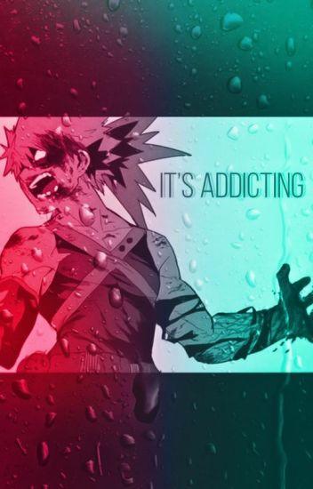 It's Addicting (Katsuki Bakugou x Female Reader