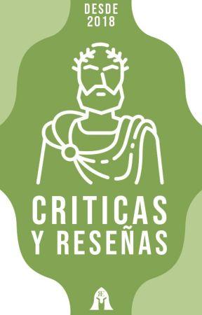 Críticas y Reseñas || Cerrado • by _RomanEmpire_