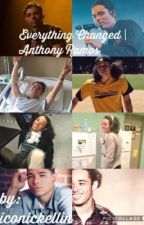 Everything Changed | Anthony Ramos | COMPLETED | by emilianaramos