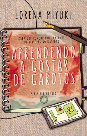 Aprendendo a Gostar de Garotos {Aprendendo I} by jardimsecreto