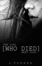 The Girl (Who Died) Next Door by thelilacqueen