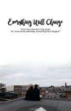Everything Will Change by Jullyaws
