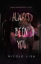 Always been you (Book 4: Creek-Harbor) ✓ by XxMiss_SummerxX