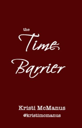The Time Barrier by kristimcmanus