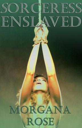 Sorceress Enslaved by mroseauthor