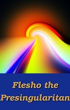 Flesho the Presingularitan by DrBerger