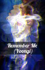 Remember Me (Yoongi) by btsvarmy51