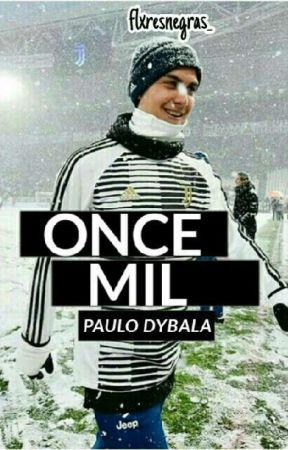 ❝Once Mil❞ ✈ Paulo Dybala  by flxresnegras_