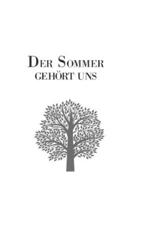 Der Sommer gehört uns by dansxwritings