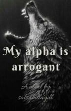 My Alpha Is Arrogant by Gillsal