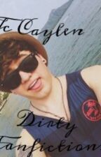 jc caylen fanfictions dirty by dirtygirly