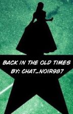 Back in the Old Times by Chat_noir987