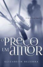 O preço de um amor - retirado 09-10 by AutoraElizabethBezer