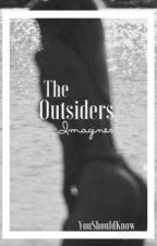 The Outsiders Imagines  by YouShouldKnow71