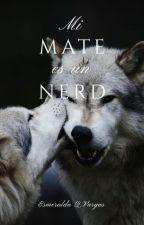 Mi mate es un nerd   Libro #1  [En edición] by esme-qv