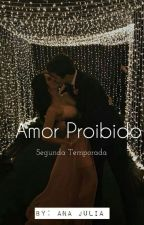 Amor Proibido - Segunda temporada  by ana_juuhh